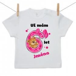 Tričko s krátkým rukávem Už mám 6 let s Medvídkem a jménem dítěte Dívka