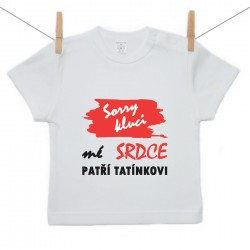 Tričko s krátkým rukávem Sorry kluci mé srdce patří tatínkovi