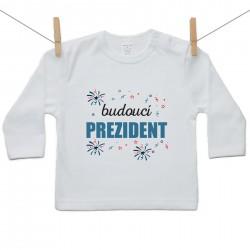 Tričko s dlouhým rukávem Budoucí prezident