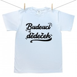 Pánské tričko s krátkým rukávem Budoucí dědeček