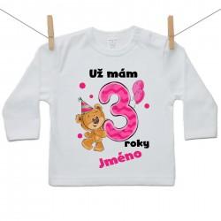 Tričko s dlouhým rukávem Už mám 3 roky s Medvídkem a jménem dítěte Dívka