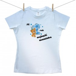 Dámské triko s krátkým rukávem Již 1 rok nejlepší maminka chlapečka
