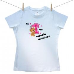 Dámské triko s krátkým rukávem Již 1 rok nejlepší maminka holčičky