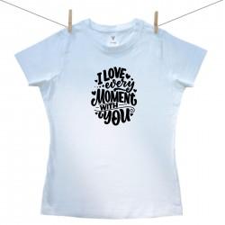 Dámské triko s krátkým rukávem i love every moment with you
